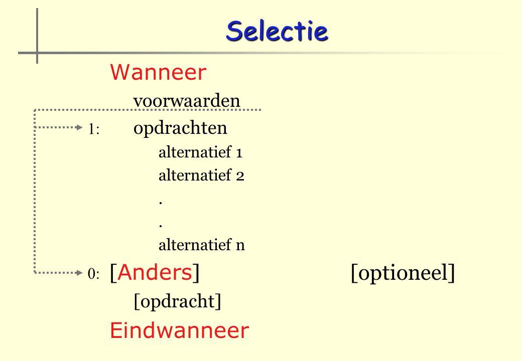 Selectie Wanneer [Anders] [optioneel] Eindwanneer voorwaarden